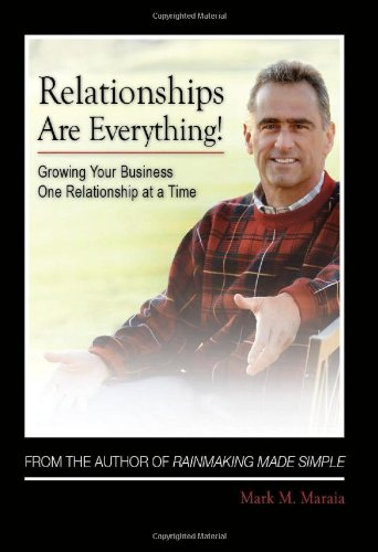Relationships Are Everything! Growing Your Business One Relationship at a Time