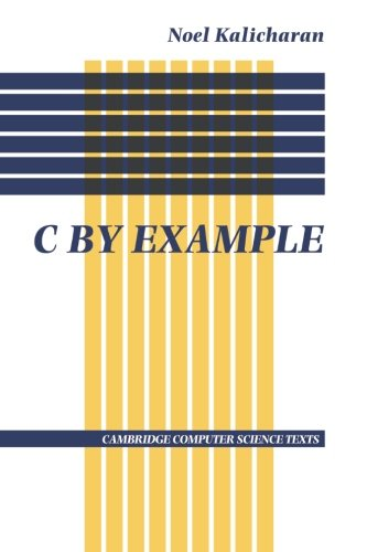 C by Example (Cambridge Computer Science Texts, Band 29)