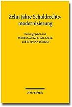 Zehn Jahre Schuldrechtsmodernisierung (German Edition)