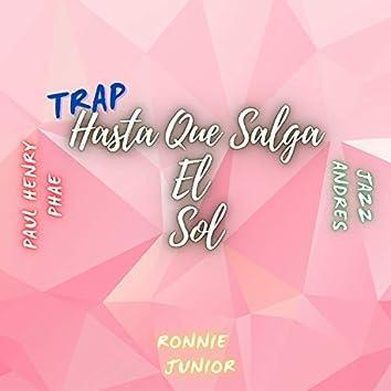 Trap Hasta Que Salga el Sol (Extended)