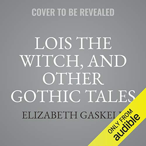 Couverture de Lois the Witch, and Other Gothic Tales