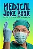 Medical Joke Book: 300+ Gags for Doctors, Nurses, Techs & Hospital Staff