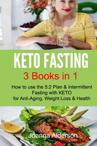 41RiXmwGHES. SL500  - KETO FASTING 3 BOOKS IN 1: How to use the 5:2 plan & Intermittent Fasting with KETO for Anti Aging, Weight Loss & Health