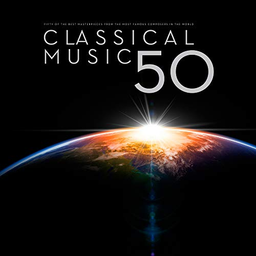Classical Music 50: The Fifty Be...