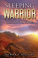 Sleeping Warrior: This Ain't A Game