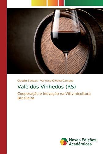 Vale dos Vinhedos (RS): Cooperação e Inovação na Vitivinicultura Brasileira