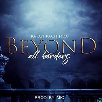 Beyond All Borders