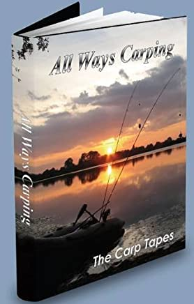All Ways Carping: The Carp Tapes by Graham Kent (2010-10-31)