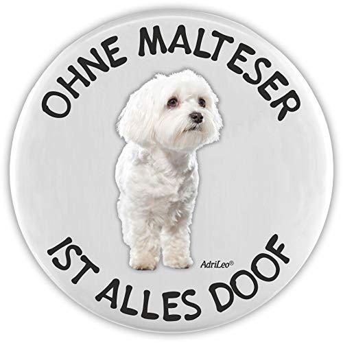 AdriLeo Flaschenöffner Ohne Malteser ist Alles doof! (weißes Fell)