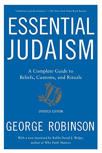 Compare Textbook Prices for Essential Judaism: Updated Edition: A Complete Guide to Beliefs, Customs & Rituals Reissue Edition ISBN 9781501117756 by Robinson, George