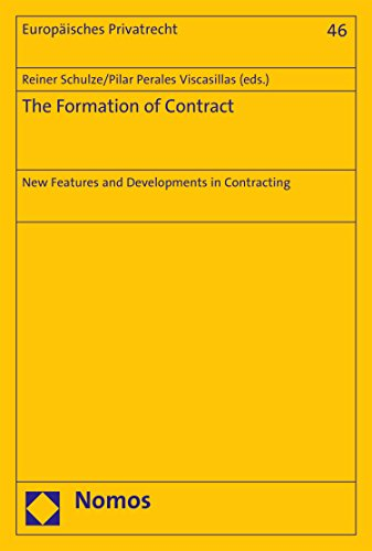 The Formation of Contract: New Features and Developments in Contracting (Europäisches Privatrecht Book 46) (English Edition)