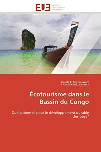 Écotourisme dans le Bassin du Congo: Quel potentiel pour le développement durable des pays? (OMN.UNIV.EUROP.)