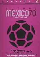 Y Los Dioses Jugaron Futbol Mexico 70 [DVD]