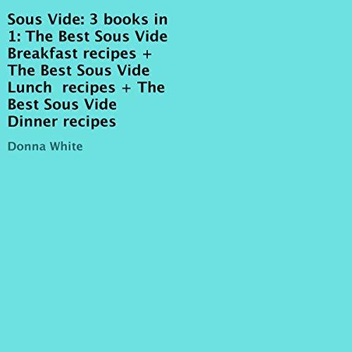 Sous Vide: 3 Books in 1 cover art