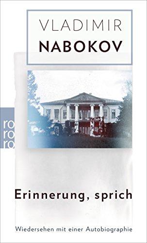 Erinnerung, sprich: Wiedersehen mit einer Autobiographie (Nabokov: Gesammelte Werke, Band 22)