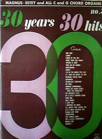 30 Years Thirty Hits No 3. Three III All Organ Edition. (Sheet Music). Ebb Tide; Laura; Honey; Doll Dance; Cara Mia; Whispering