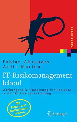 IT-Risikomanagement leben! Wirkungsvolle Umsetzung für Projekte in der Softwareentwicklung. (Xpert.Press)