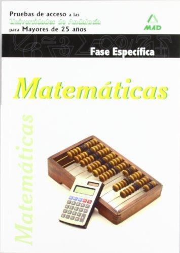 Matemáticas. Pruebas De Acceso A La Universidad Para Mayores De 25 Años. Universidades De Andalucía. Fase Específica