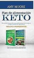 Plan de alimentación Keto: Incluye 2 Manuscritos El plan de comidas de la dieta vegetariana de Keto + Libro de cocina de Keto Vegetariano Súper Fácil Descubre los secretos de un increíble estilo de vida cetogénico con bajo contenido de carbohidratos