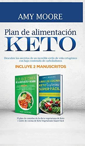 Plan de alimentación Keto: Incluye 2 Manuscritos El plan de comidas de la dieta vegetariana de Keto + Libro de cocina de Keto Vegetariano Súper Fácil ... con bajo contenido de carbohidratos