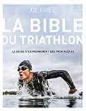 La bible du Triathlon - 4e édition