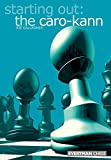 Starting Out: The Caro-kann (starting Out - Everyman Chess)-Gallagher, Joe