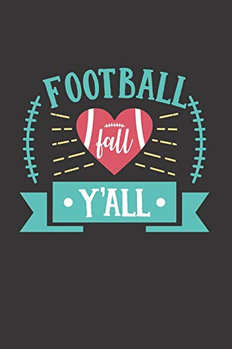 Football Fall Y'all: Football Books for Kids Age 6-8 (Football Notebook Blank for Taking Notes)