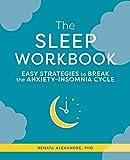 The Sleep Workbook: Easy Strategies to Break the Anxiety-Insomnia Cycle