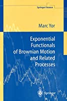 Exponential Functionals of Brownian Motion and Related Processes (Springer Finance)