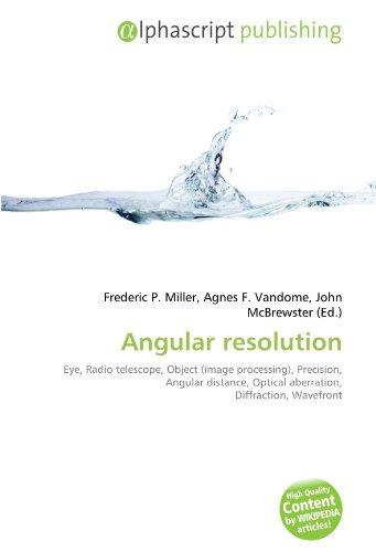 Angular resolution: Eye, Radio telescope, Object (image processing), Precision, Angular distance, Optical aberration, Diffraction, Wavefront