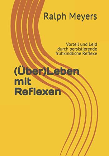 (Über)Leben mit Reflexen: Vorteil und Leid durch persistierende frühkindliche Reflexe