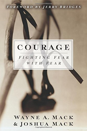 Courage: Fighting Fear With Fear