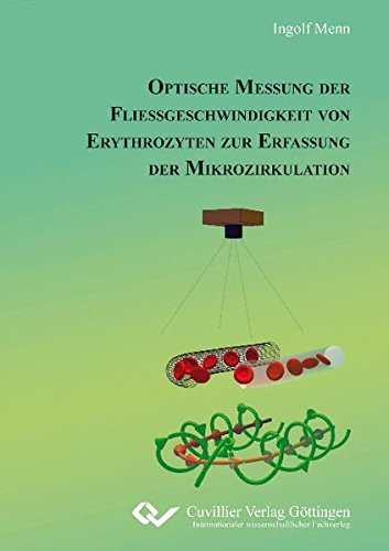 Optische Messung der Fließgeschwindigkeit von Erythrozyten zur Erfassung der Mikrozirkulation