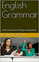 English Grammar: Guide to Excellent Writing and Speaking Front Cover