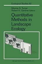 Quantitative Methods in Landscape Ecology: The Analysis and Interpretation of Landscape Heterogeneity (Ecological Studies)
