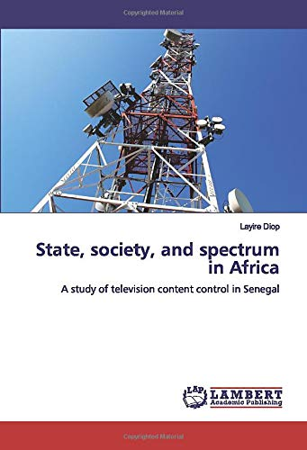 State, society, and spectrum in Africa: A study of television content control in Senegal