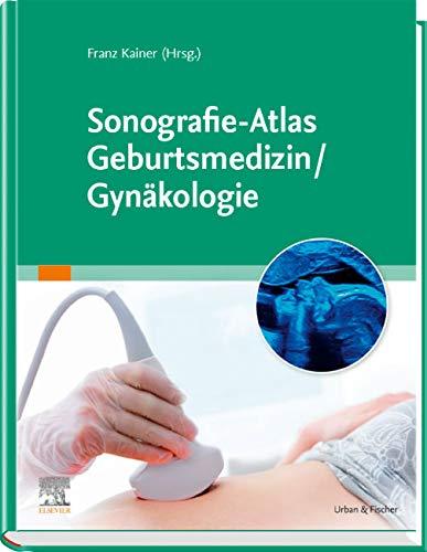 Sonografie-Atlas Geburtsmedizin/Gynäkologie