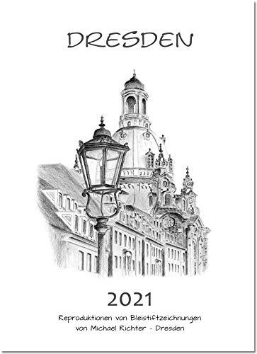Kalender Dresden 2021 - Bilder von handgemalten Bleistiftzeichnungen von Michael Richter - Dresden - Wandkalender 20 x 30 cm, Monatskalender, 13 Seiten,