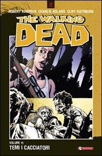 Temi i cacciatori. The walking dead: 11 (Z.La coll. dedicata al mondo degli zombie)