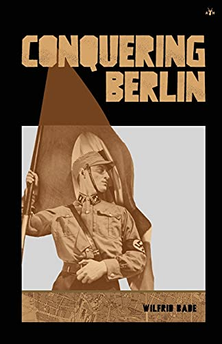 Compare Textbook Prices for Conquering Berlin  ISBN 9781953730855 by Bade, Wilfrid,Runen, Theodor