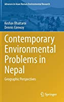 Contemporary Environmental Problems in Nepal: Geographic Perspectives (Advances in Asian Human-Environmental Research)