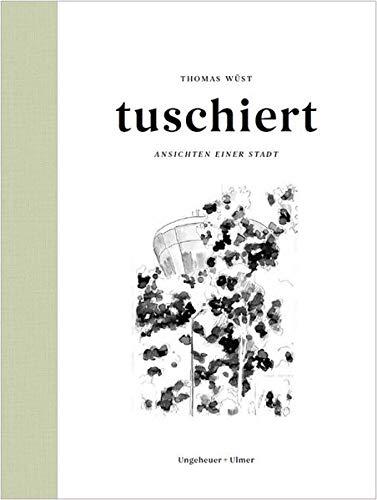 tuschiert - Ansichten einer Stadt: Ludwigsburger Architektur hat viele Gesichter