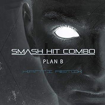 Plan B (K.A.N.T.I. Remix)