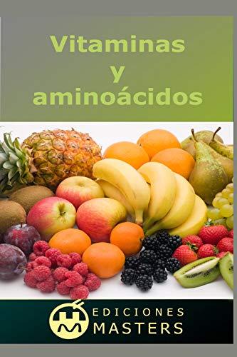 Vitaminas y aminoácidos (Spanish Edition)