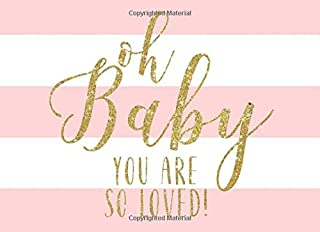 Oh Baby You Are So Loved!: Cute Pink Blush and White Stripes With Gold Calligraphy Baby Shower Guest Book and Gift Recorder