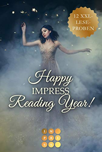 Happy Impress Reading Year 2020! 12 düster-romantische XXL-Leseproben: Gefühlvolle Fantasy-Liebesromane zum Reinschnuppern