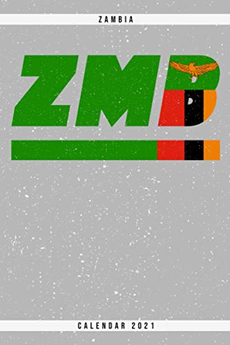 Zambia. ZMB. Calendar 2021: Weekly planner with monthly overview and yearly overview. Cool gift idea for Christmas, birthday or any other occasion as ... Weekly planner with dotted pages for notes