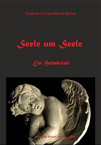 Seele um Seele: Ein Heimkrimi