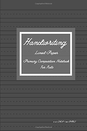 Handwriting Lined Paper Primary Composition Notebook For Kids: 300 Pages Size 6 'x 9' Inch, Of High-quality Handwriting Practice Paper. The Wide Lines ... And Numbers Until They Are Perfected. Vol.19