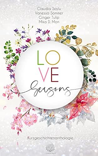 Love Seasons - Kurzgeschichtenanthologie (German Edition)